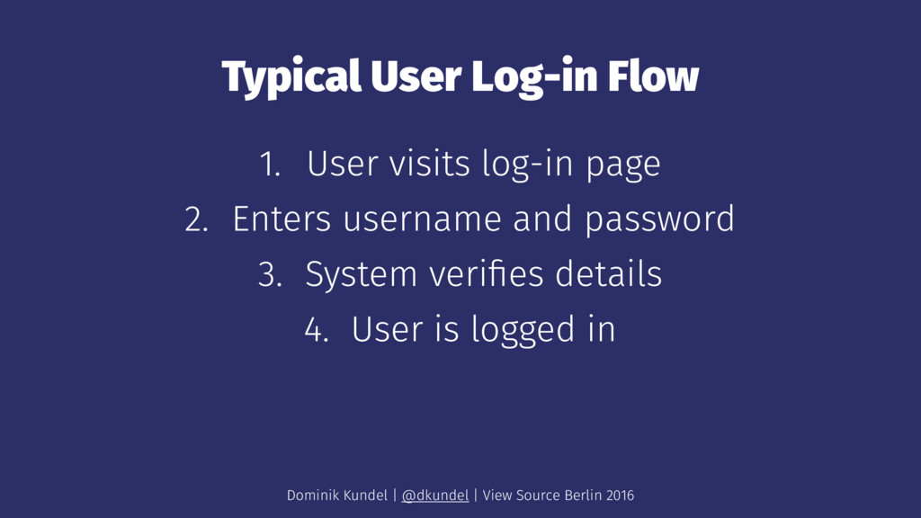Typical User Log-in Flow 1. User visits log-in ...