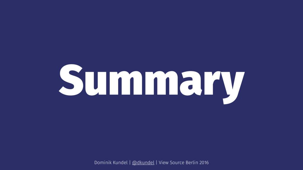 Summary Dominik Kundel | @dkundel | View Source...