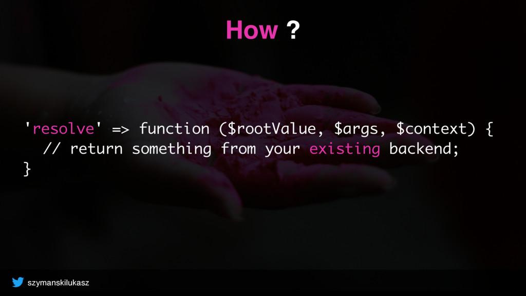 szymanskilukasz How ? 'resolve' => function ($r...