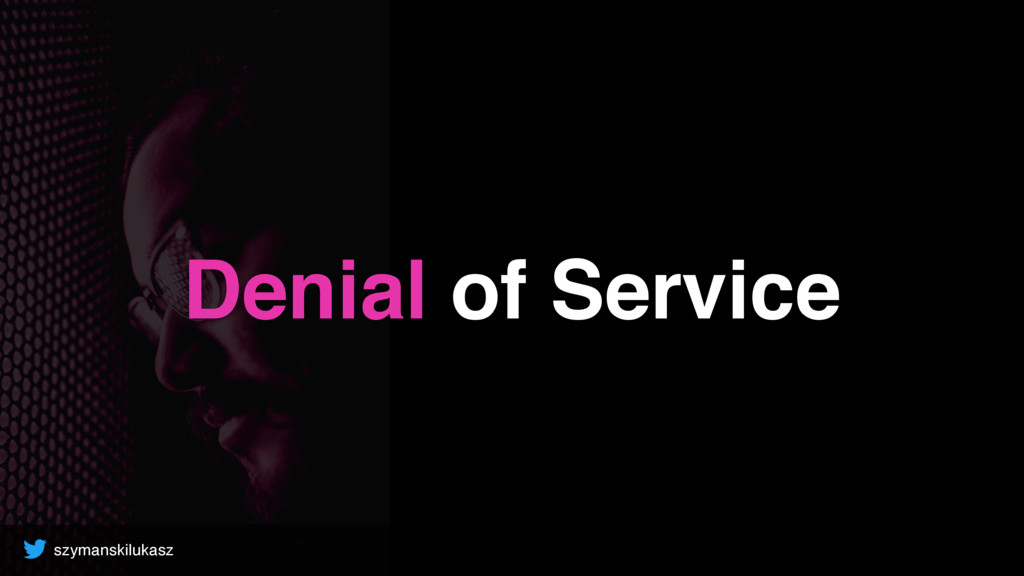 szymanskilukasz Denial of Service
