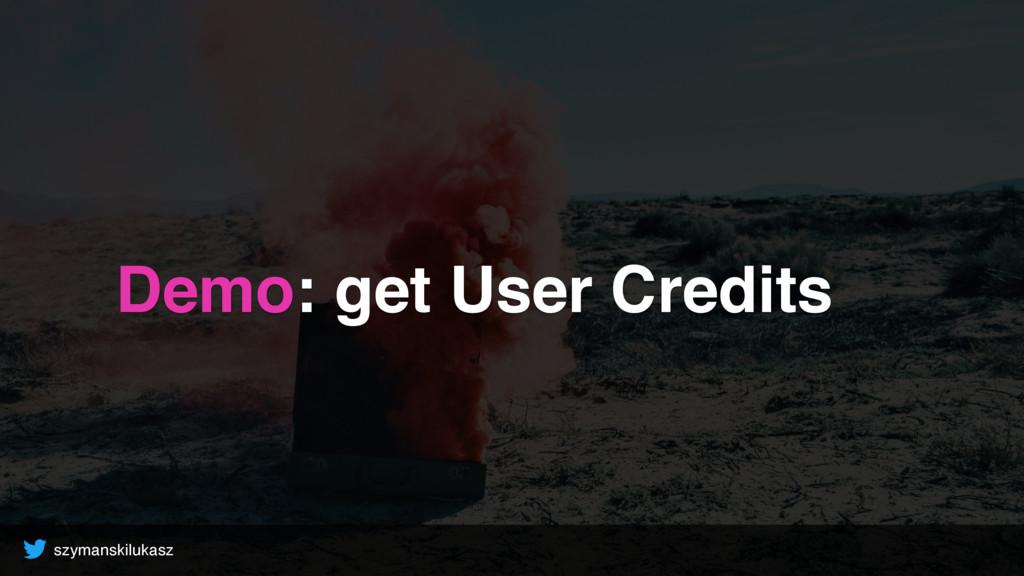 szymanskilukasz Demo: get User Credits