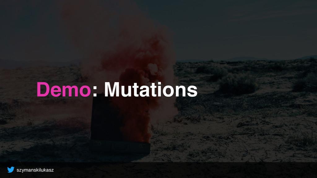 szymanskilukasz Demo: Mutations