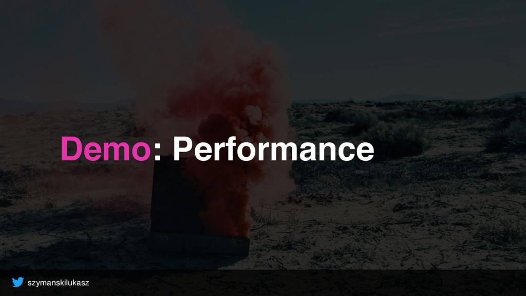 szymanskilukasz Demo: Performance