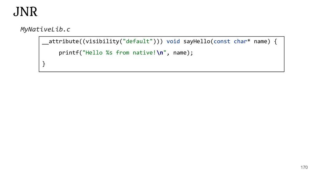 "170 JNR __attribute((visibility(""default""))) vo..."