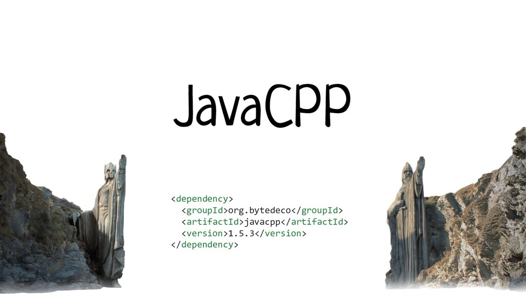 JavaCPP <dependency> <groupId>org.bytedeco</gro...
