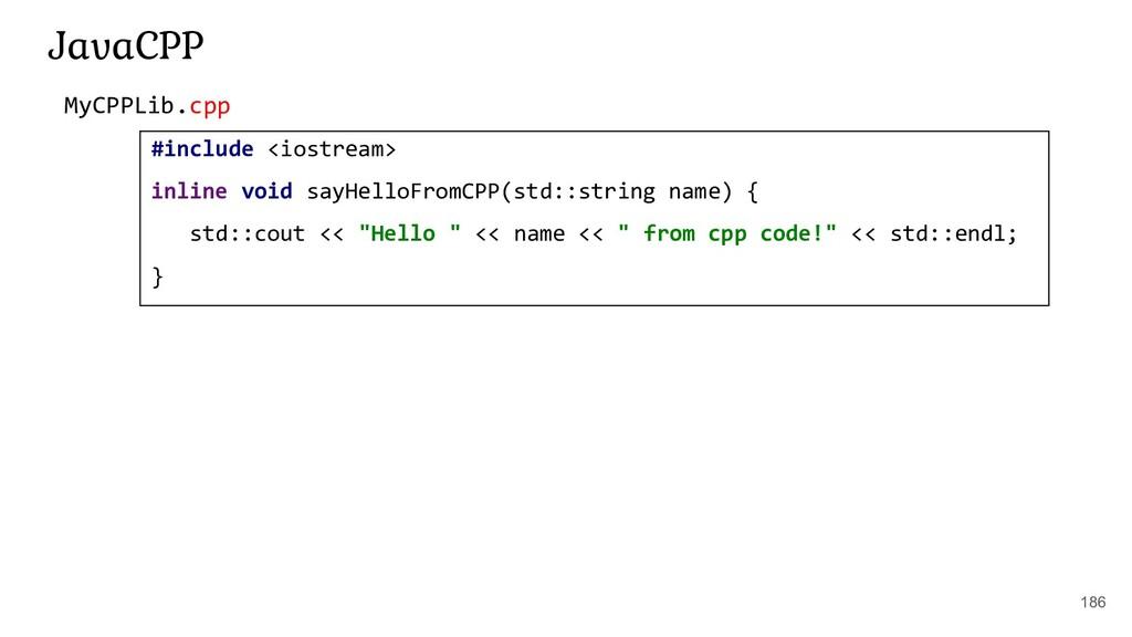 186 JavaCPP #include <iostream> inline void say...