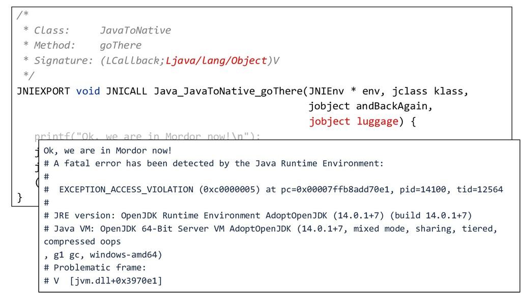 70 /* * Class: JavaToNative * Method: goThere *...