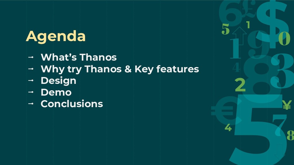 Agenda ⊸ What's Thanos ⊸ Why try Thanos & Key f...
