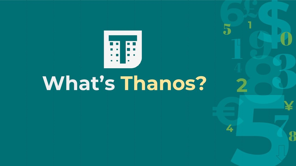 What's Thanos?