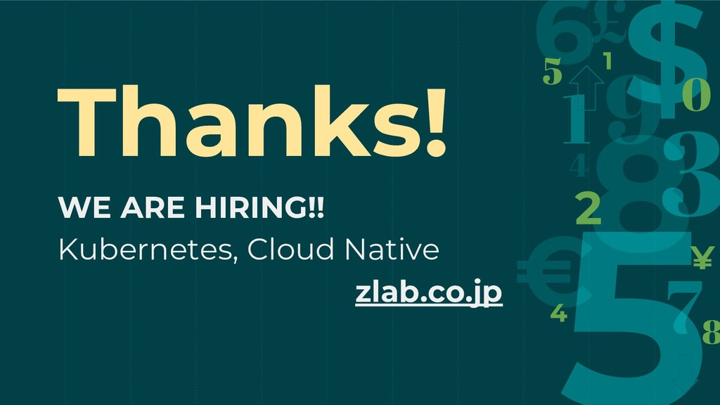 Thanks! WE ARE HIRING!! Kubernetes, Cloud Nativ...