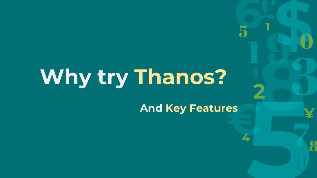 Why try Thanos? And Key Features