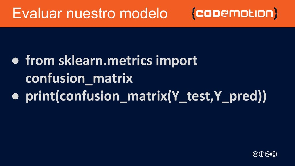 Evaluar nuestro modelo ● ●