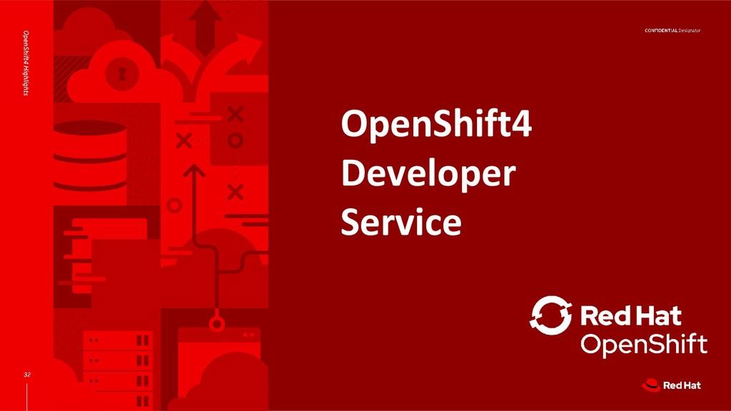 OpenShift4 Developer Service