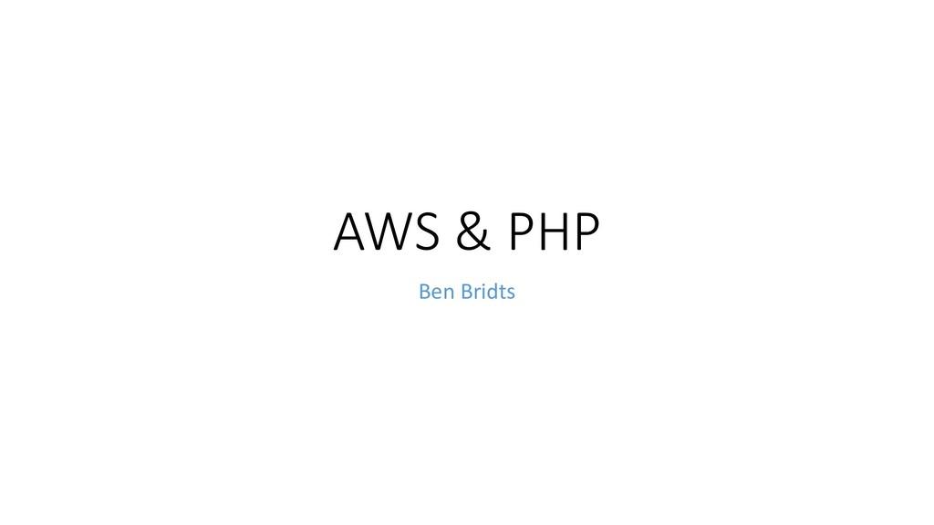 AWS & PHP Ben Bridts