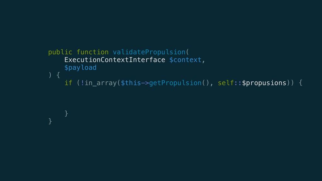 public function validatePropulsion( ExecutionCo...