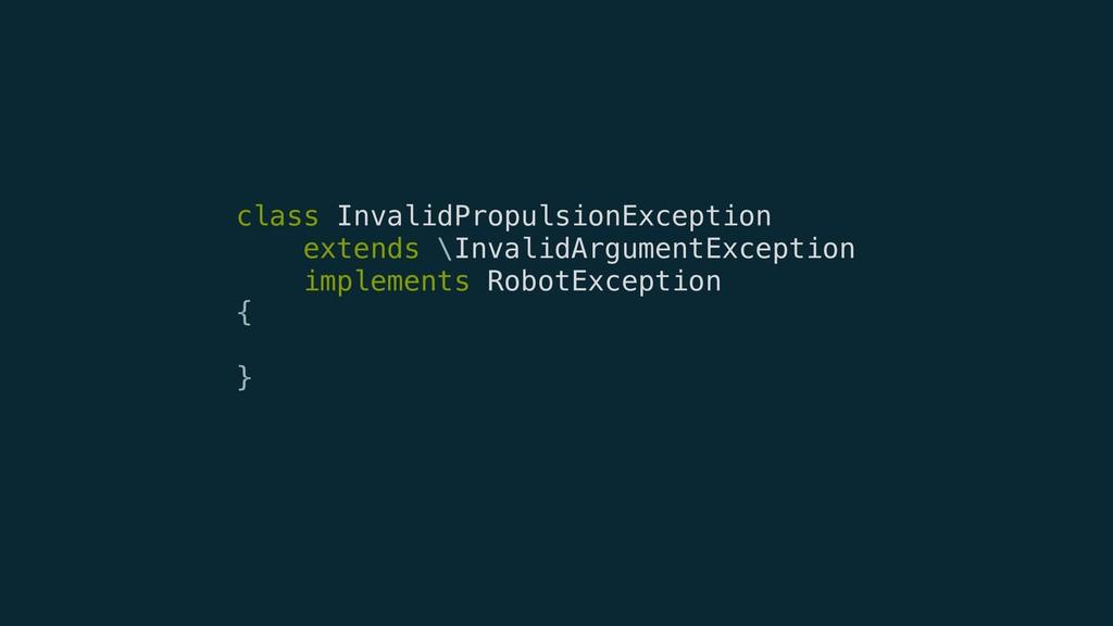 class InvalidPropulsionException extends \Inval...