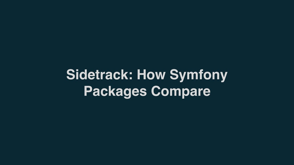 Sidetrack: How Symfony Packages Compare