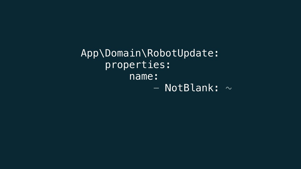 App\Domain\RobotUpdate: properties: name: - ...