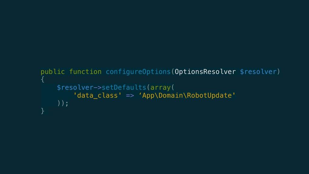 public function configureOptions(OptionsResolve...