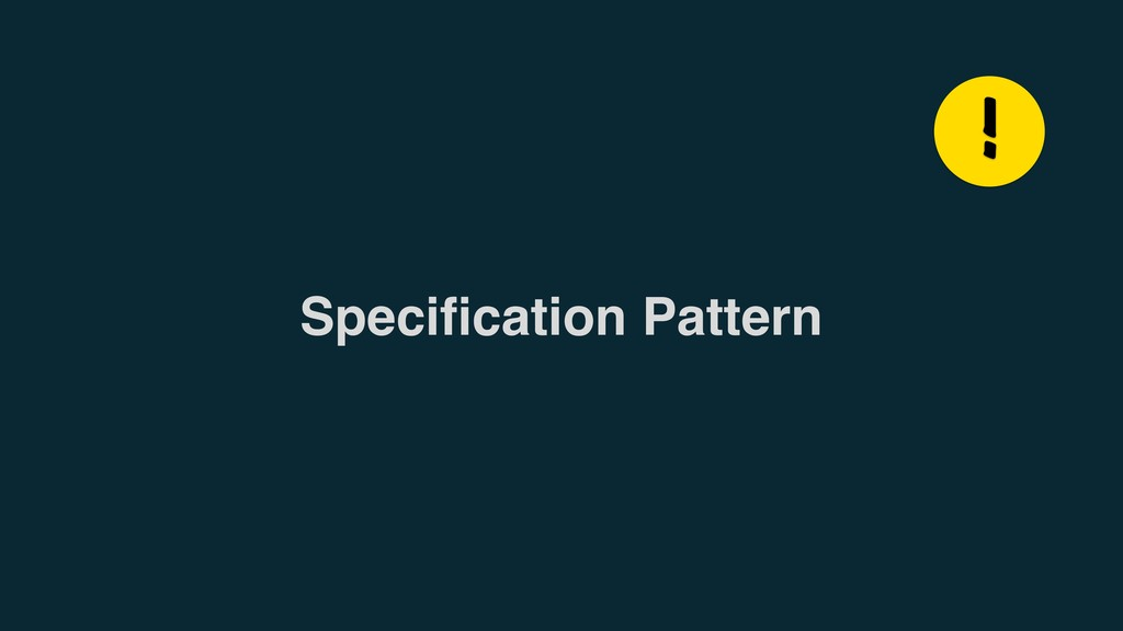 Specification Pattern !