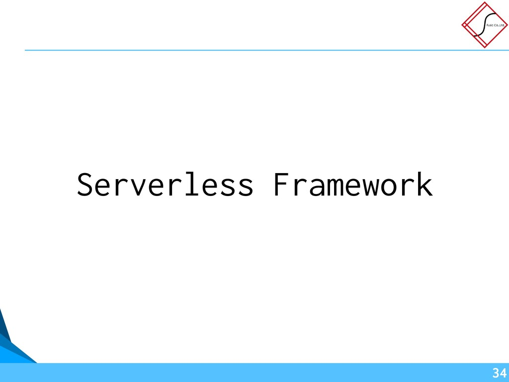Serverless Framework !34