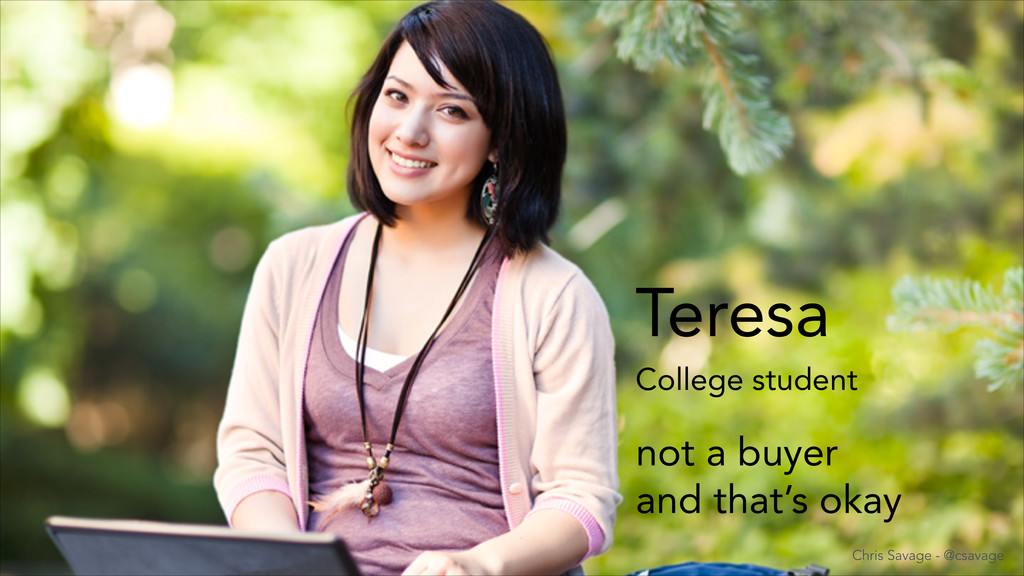not a buyer and that's okay Teresa College stud...