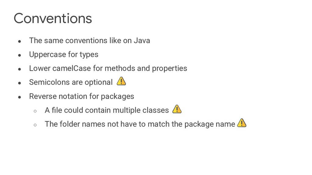 Conventions ● The same conventions like on Java...