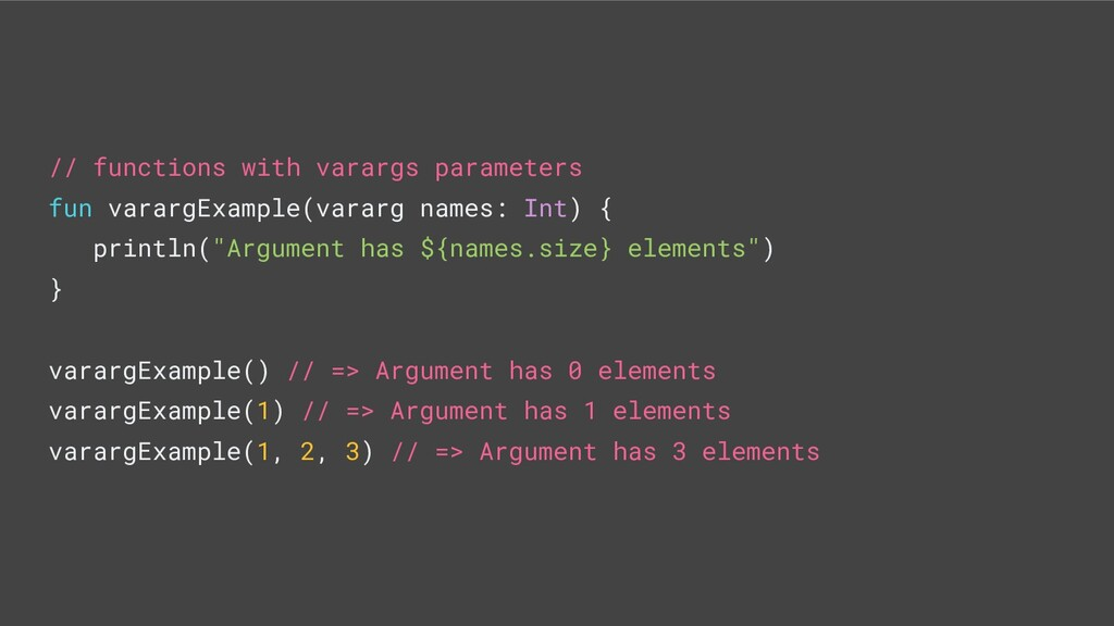 // functions with varargs parameters fun vararg...