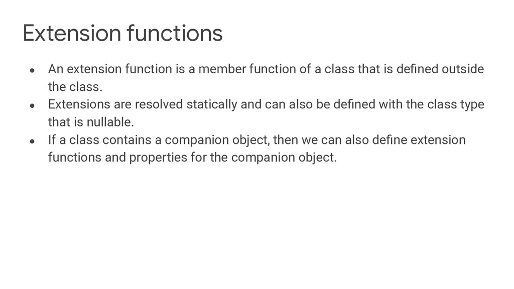 Extension functions ● An extension function is ...