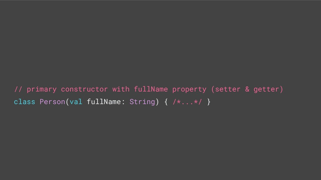// primary constructor with fullName property (...