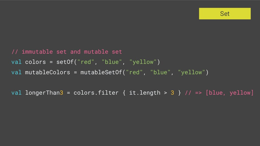 // immutable set and mutable set val colors = s...