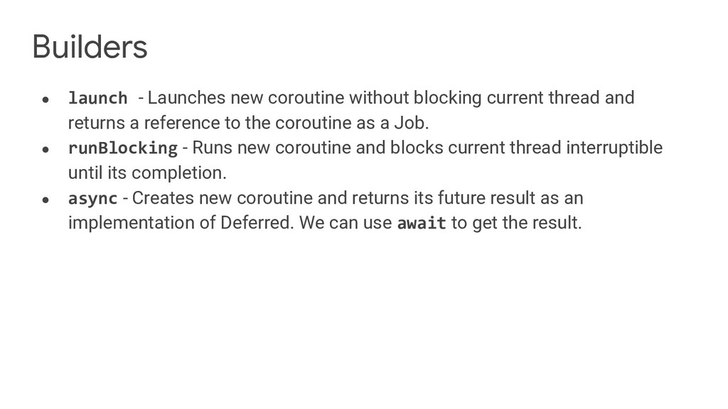 Builders ● launch - Launches new coroutine with...