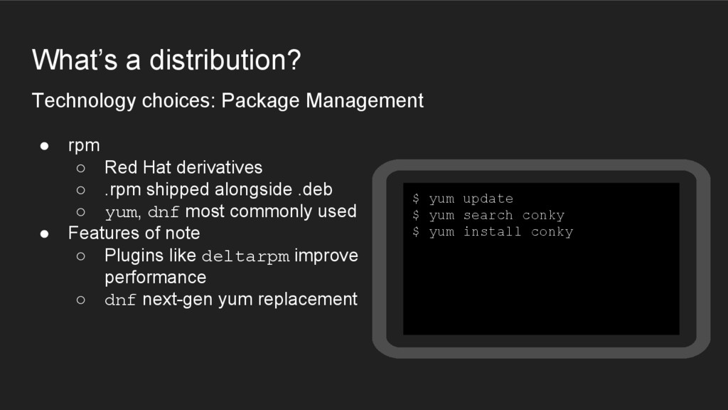 What's a distribution? Technology choices: Pack...