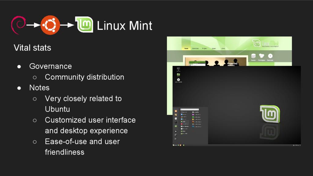 Linux Mint Vital stats ● Governance ○ Community...