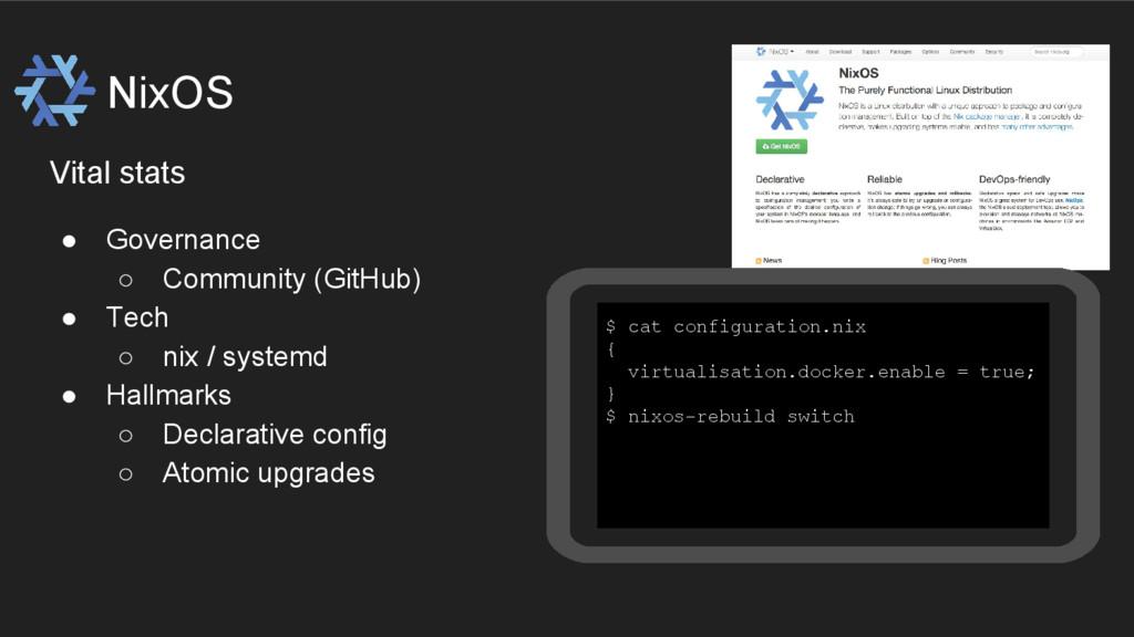 NixOS Vital stats ● Governance ○ Community (Git...