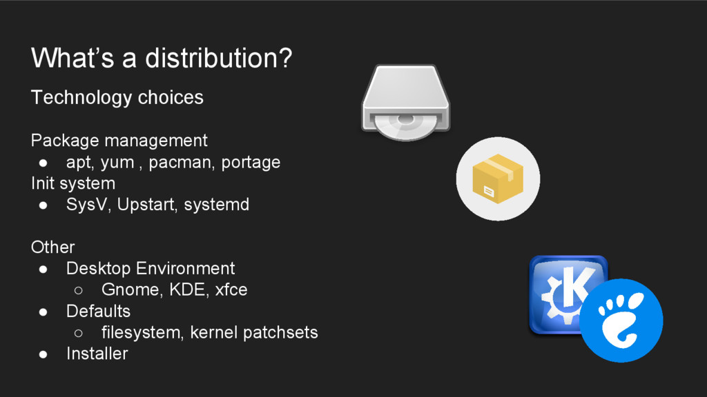 What's a distribution? Technology choices Packa...