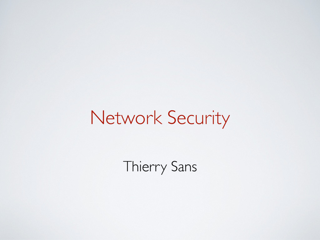 Network Security Thierry Sans