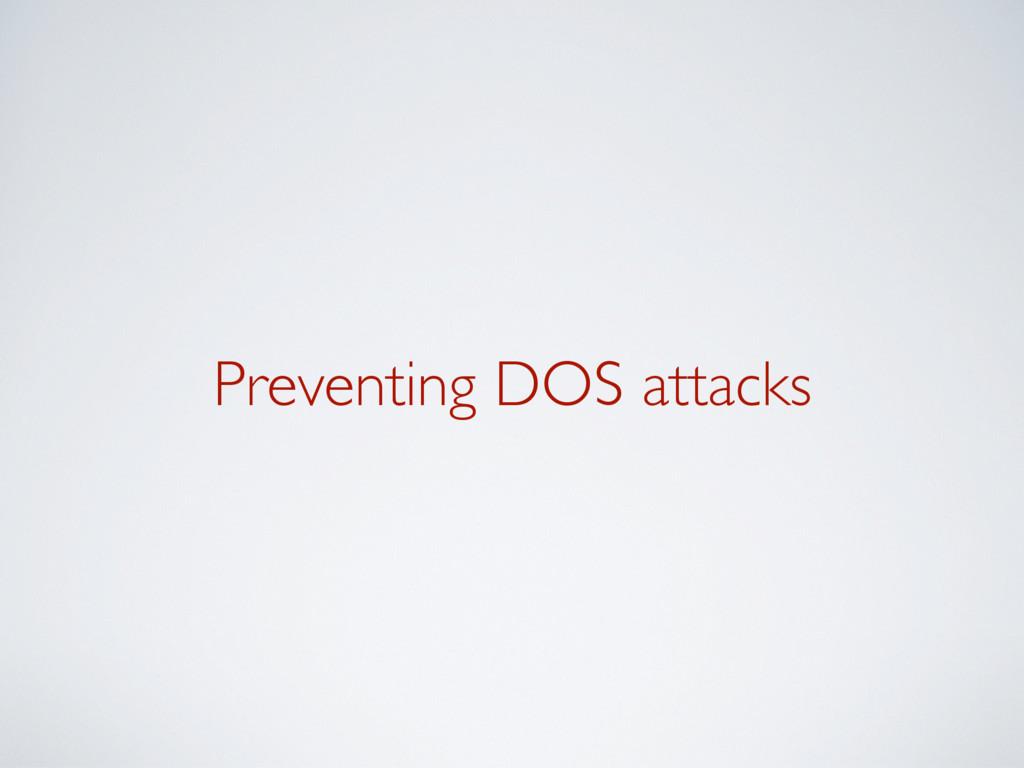 Preventing DOS attacks