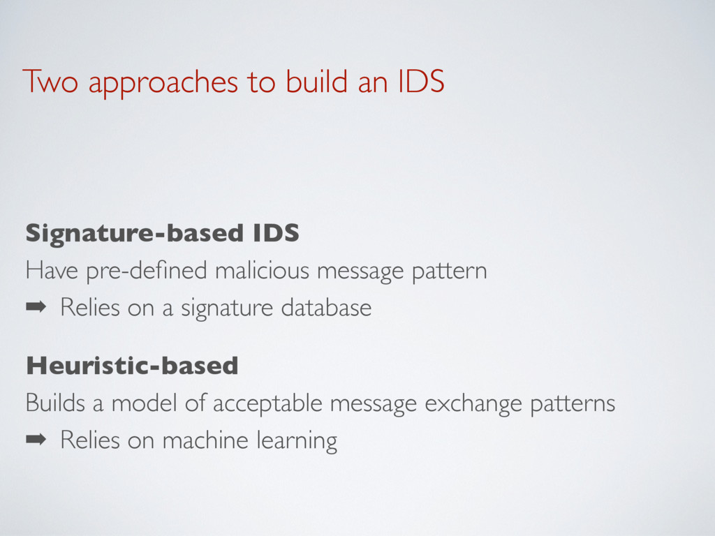 Two approaches to build an IDS Signature-based ...