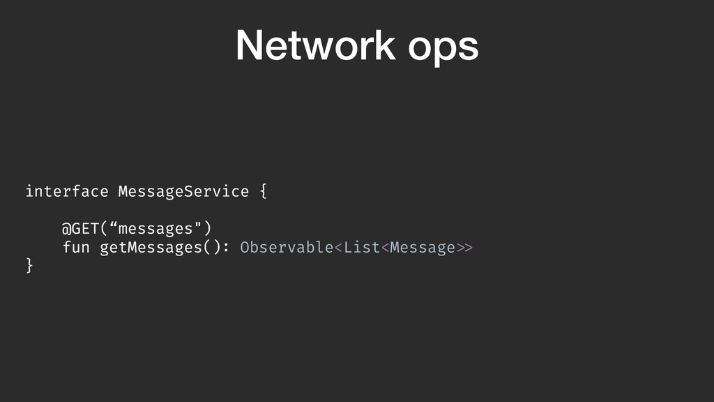 """Network ops interface MessageService { @GET(""""me..."""