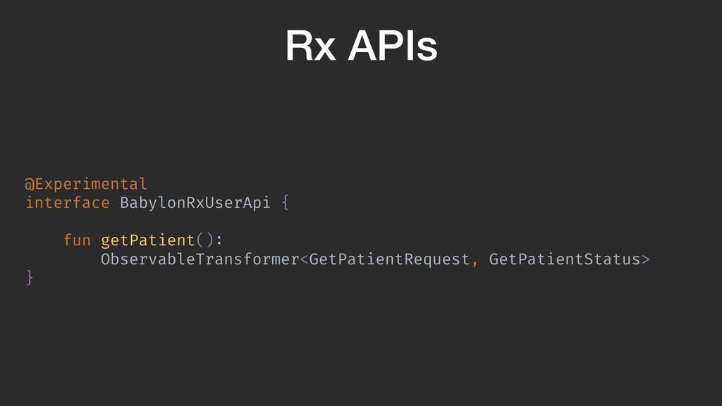 Rx APIs @Experimental interface BabylonRxUserAp...
