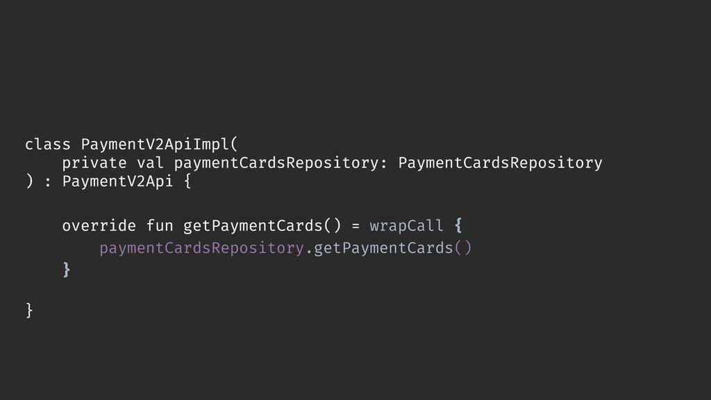 class PaymentV2ApiImpl( private val paymentCard...
