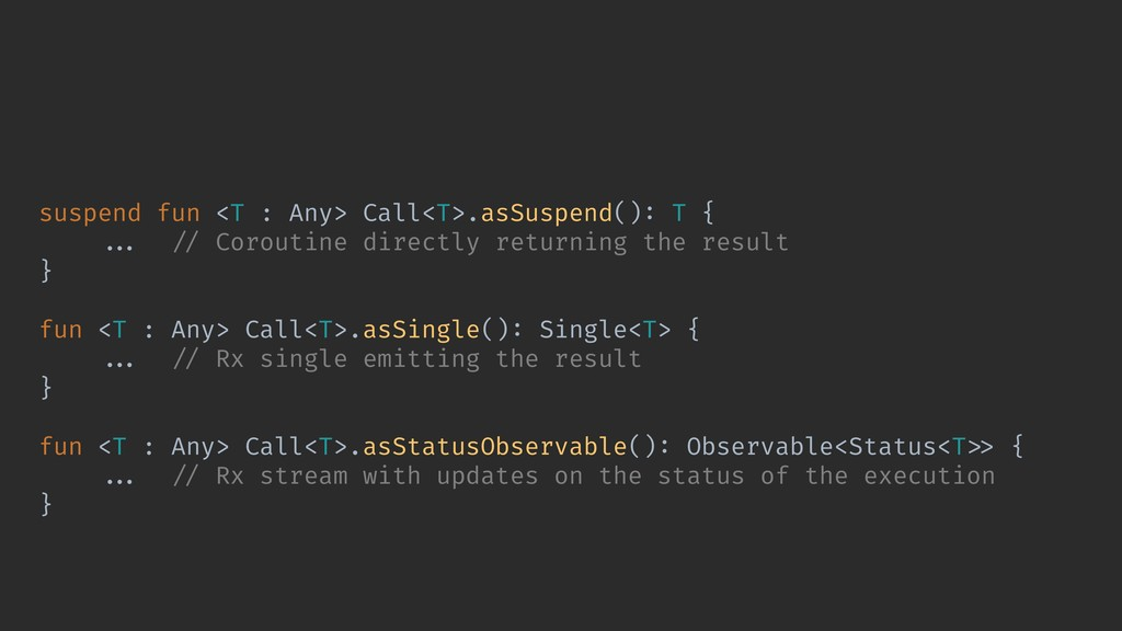 suspend fun <T : Any> Call<T>.asSuspend(): T { ...