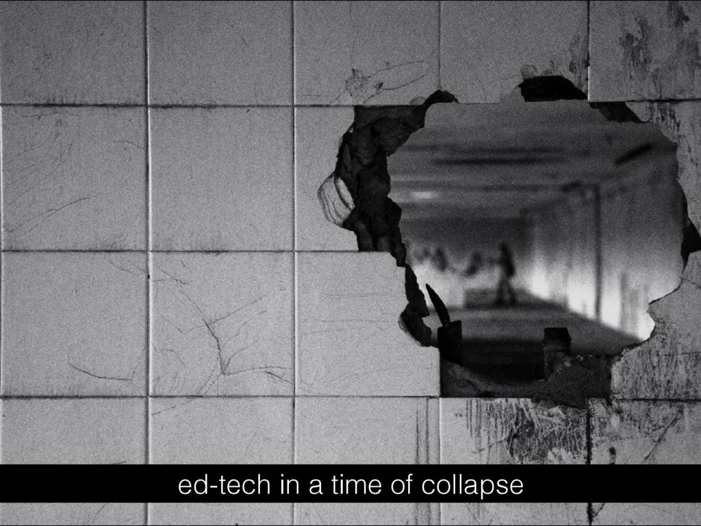 ed-tech in a time of collapse