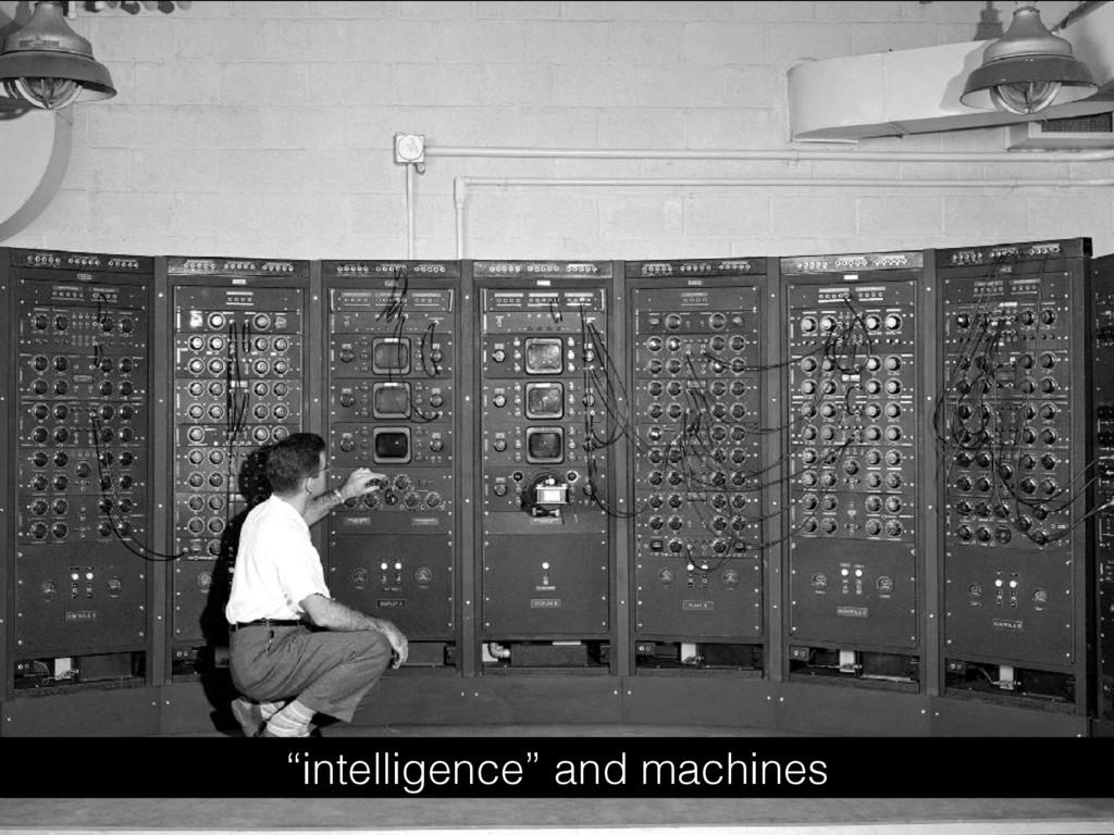 """intelligence"" and machines"