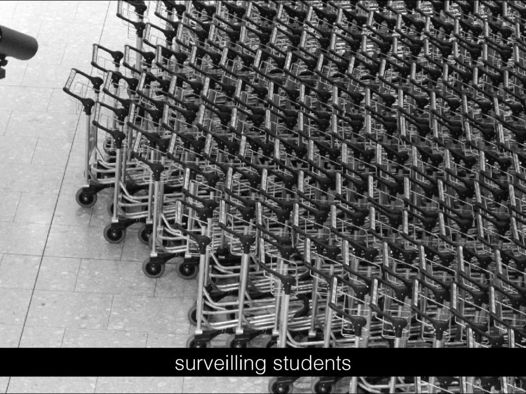 surveilling students