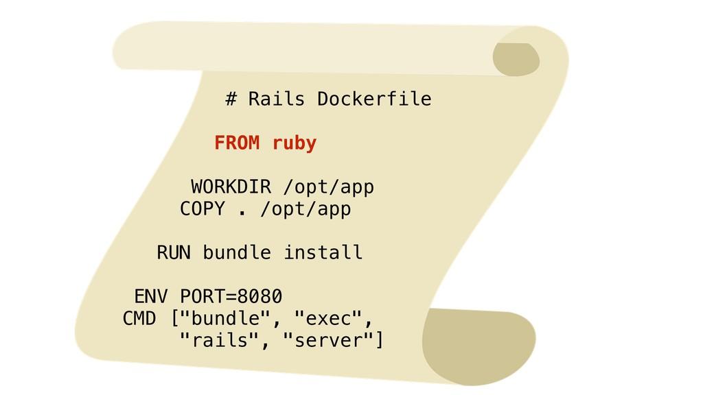 # Rails Dockerfile FROM ruby WORKDIR /opt/app C...