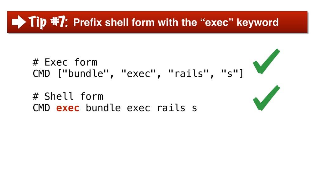 "# Exec form CMD [""bundle"", ""exec"", ""rails"", ""s""..."