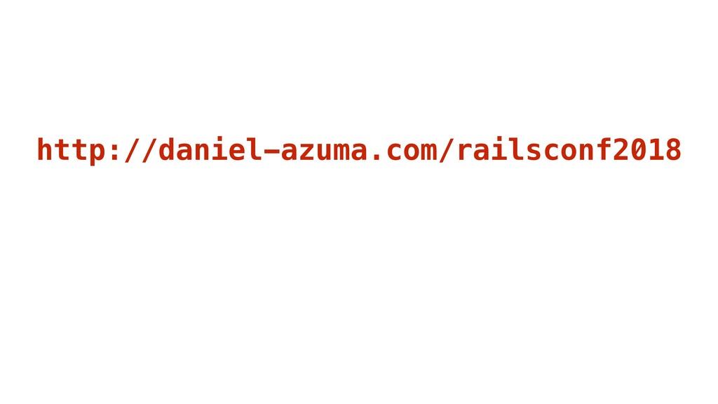 http://daniel-azuma.com/railsconf2018
