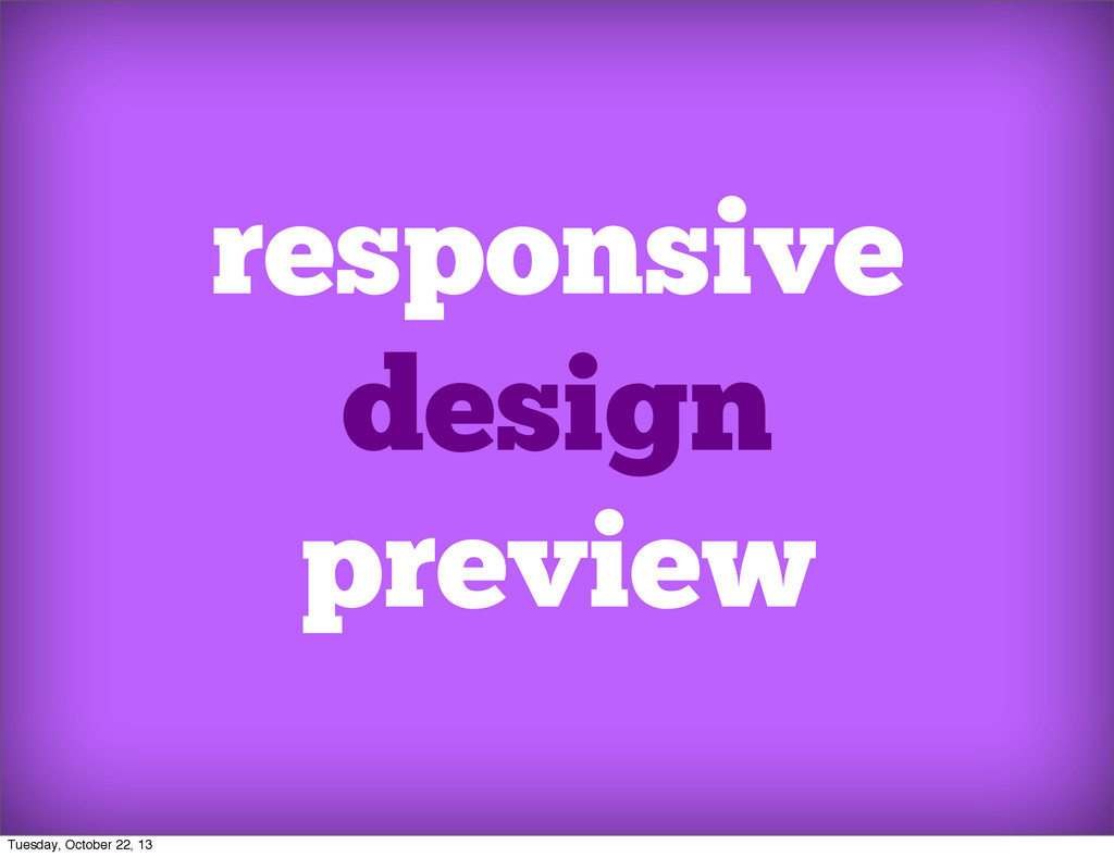 responsive design preview Tuesday, October 22, ...